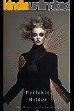 Perfekte Bilder: Der Modefotografie-Ratgeber