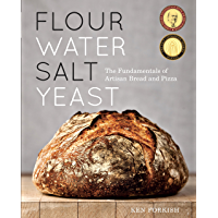 Flour Water Salt Yeast: The Fundamentals of Artisan Bread and Pizza [A Cookbook] (English Edition)