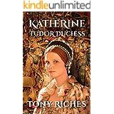Katherine - Tudor Duchess (The Brandon Trilogy Book 3)