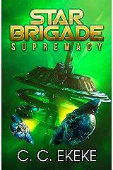 Star Brigade: Supremacy (SB3) Kindle Edition