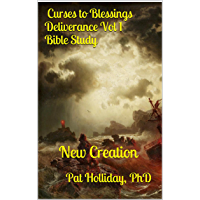 Curses to Blessings Deliverance 1 Bible Study: New Creation Deliverance (English Edition)