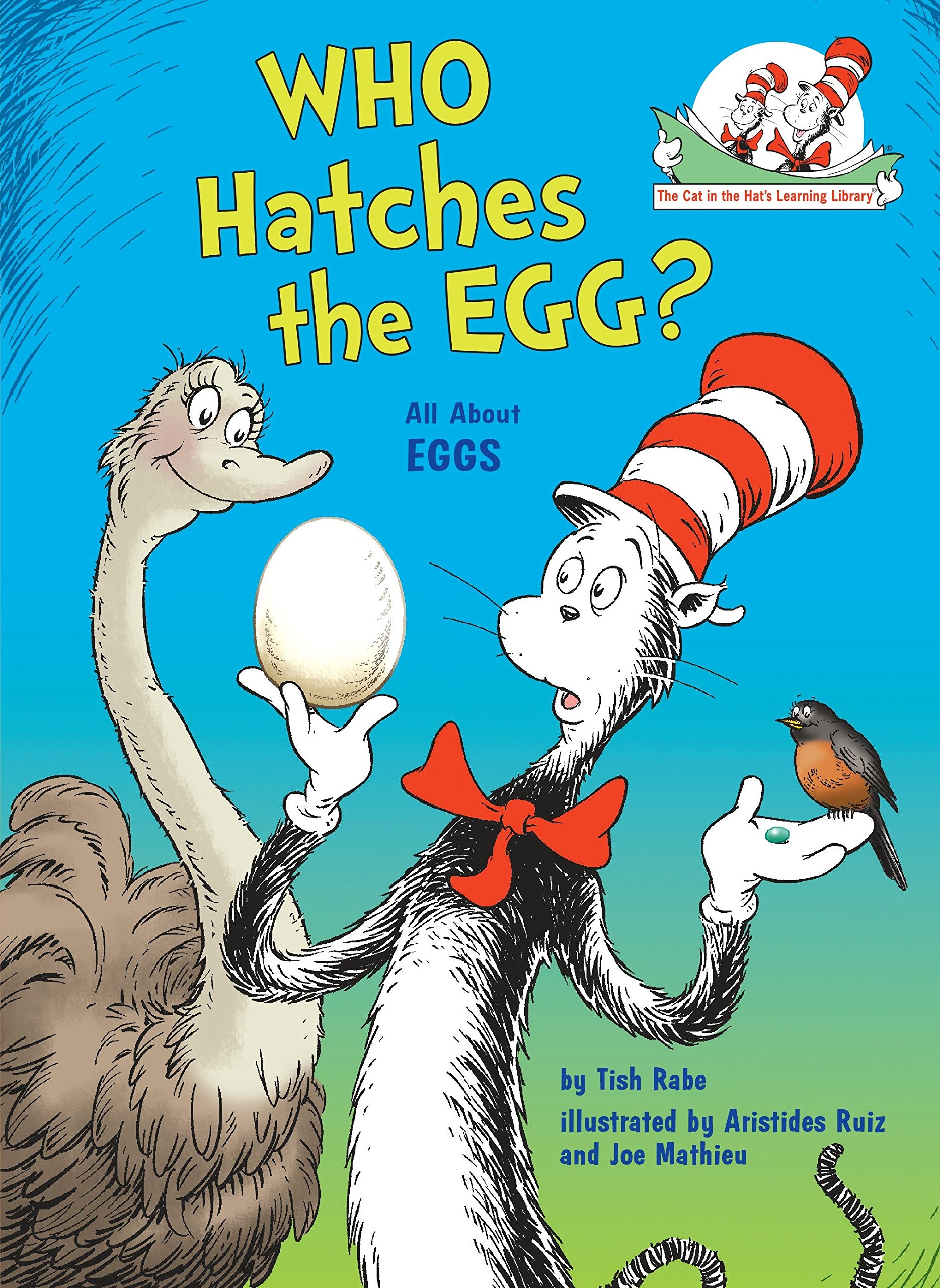 d6918a23 Amazon.com: Who Hatches the Egg?: All About Eggs (Cat in the Hat's Learning  Library) (9780449814987): Tish Rabe, Aristides Ruiz, Joe Mathieu: Books