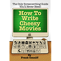 How To Write Cheesy Movies (English Edition)