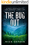 The Bug Out: A Post Apocalyptic EMP Survival Thriller