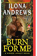 Burn for Me: A Hidden Legacy Novel Kindle Edition