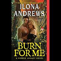 Burn for Me: A Hidden Legacy Novel (English Edition)