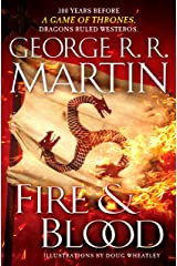 Fire & Blood: 300 Years Before A Game of Thrones (A Targaryen History) (A Song of Ice and Fire) Hardcover