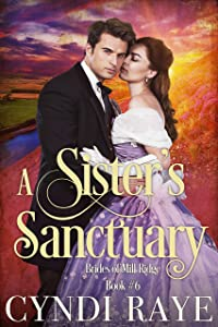 A Sister's Sanctuary: Brides of Mill Ridge Book #6