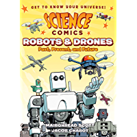Science Comics: Robots and Drones: Past, Present, and Future (English Edition)