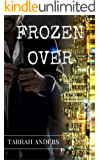 Frozen Over (The Melted Series Book 1)