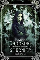 Choosing Eternity (The New Era Saga Book 3) Kindle Edition