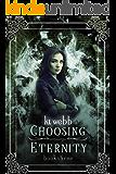 Choosing Eternity (The New Era Saga Book 3)