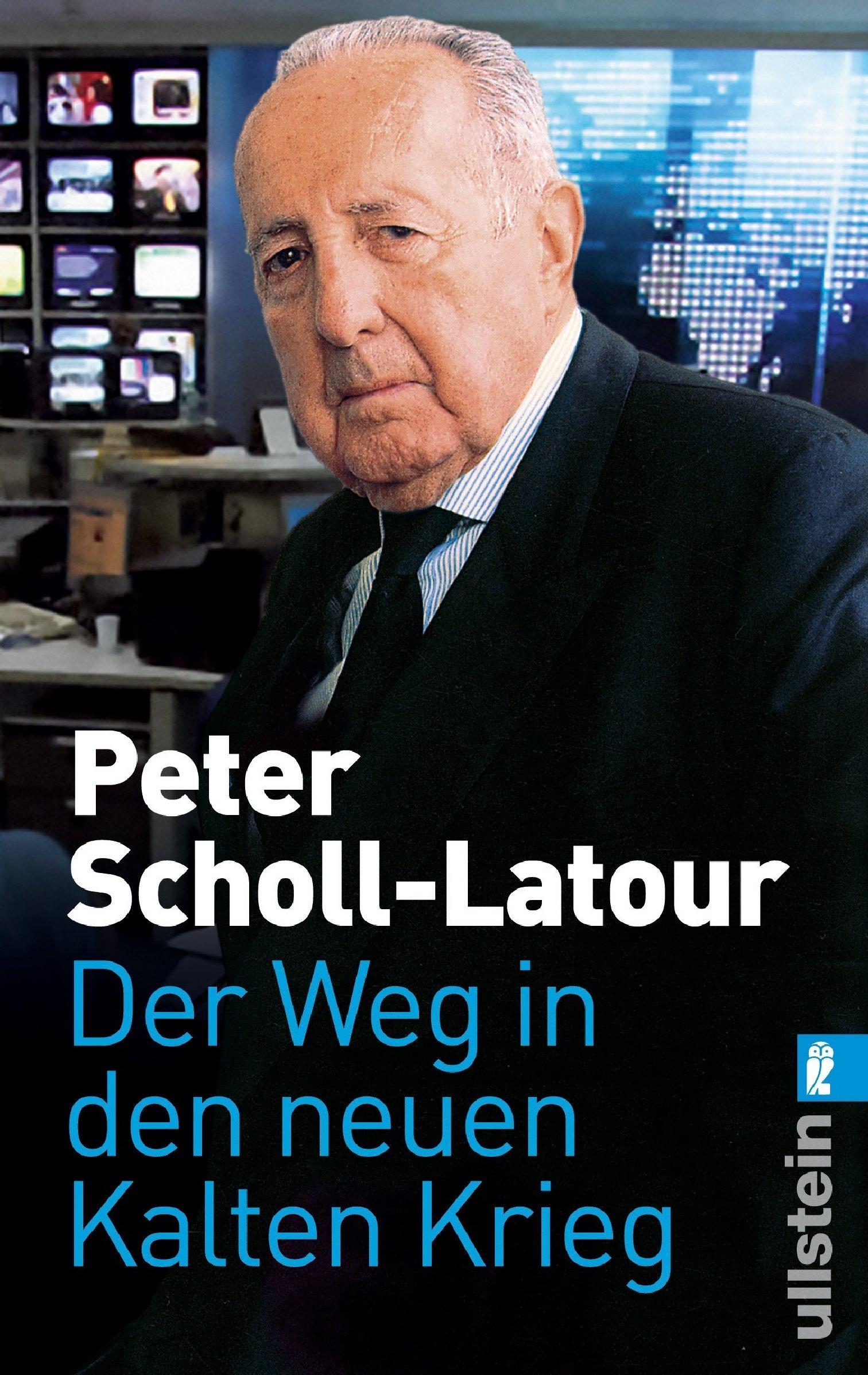 Der Weg in den neuen Kalten Krieg Taschenbuch – 9. September 2009 Peter Scholl-Latour Ullstein Taschenbuch 3548372961 1990 bis 1999 n. Chr.