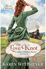 The Love Knot (Hearts Entwined Collection): A Ladies of Harper's Station Novella Kindle Edition