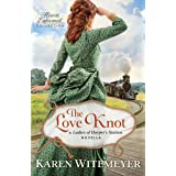 The Love Knot (Hearts Entwined Collection): A Ladies of Harper's Station Novella
