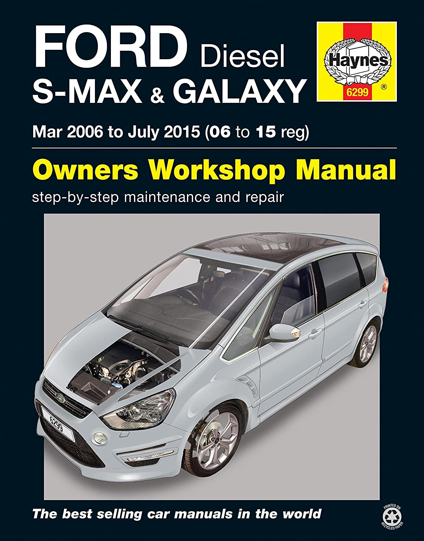 Manual para coches, de Haynes, 6299, para Ford diésel S-Max y Galax 2006 - 2015, 1.6 1.8 2.0 2.2: Amazon.es: Coche y moto