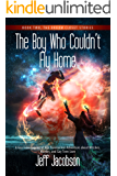 The Boy Who Couldn't Fly Home: A Gay Teen Coming of Age Paranormal Adventure about Witches, Murder, and Gay Teen Love (The Broom Closet Stories Book 2)