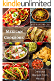 Mexican Cookbook: Delicious Recipes from Mexico (Mexican Diet)
