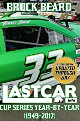 LASTCAR: Cup Series Year-By-Year (1949-2017) (LASTCAR Statistics Book 1) Kindle Edition
