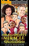The Billionaire's Miracle Quintuplets (A Bwwm, Billionaire, Older Man, Younger Woman, Miracle Pregnancy, Surprise Quintuplets, Romance)
