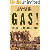 Gas! The Battle for Ypres, 1915 (The History of World War One)
