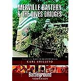Merville Battery & the Dives Bridges (Battleground Normandy)
