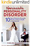 Narcissistic Personality Disorder: 10 Signs of Narcissistic Personality Disorder and How to Handle or Avoid that Hell. (Borderline Personality Disorder, ... Parent, Disarming the Narcissist Book1.)