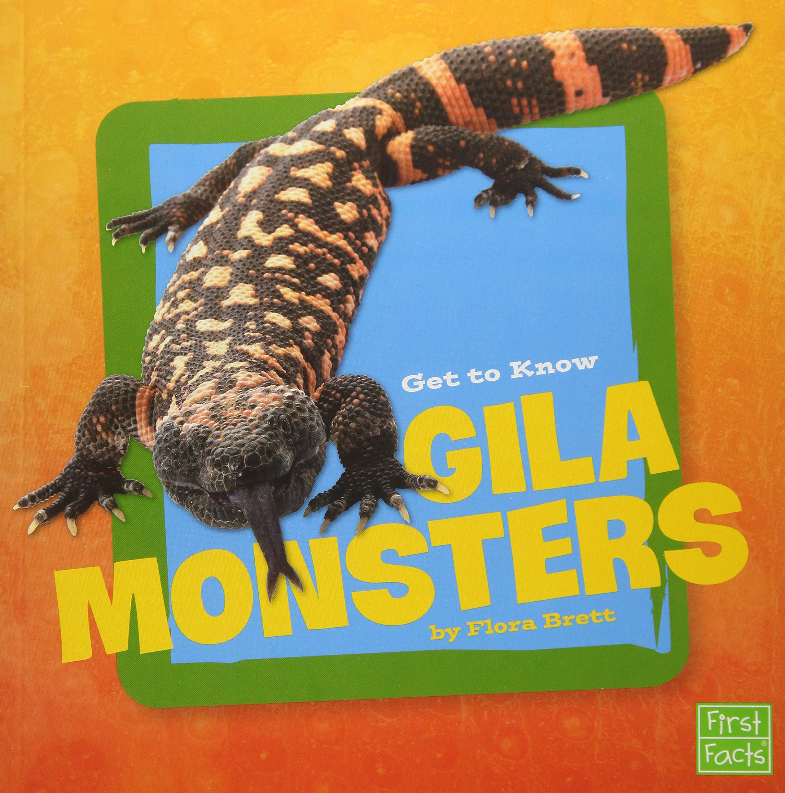 Get To Know Gila Monsters Get To Know Reptiles Brett Flora 9781491422458 Amazon Com Books