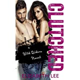 Clutched (Wild Riders Book 3)