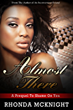 Almost There: Prequel to Shame On You