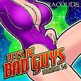 Let's Be Bad Guys Volumes 1-3: A LitRPG Harem Serial