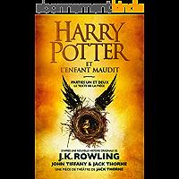 Harry Potter et l'Enfant Maudit - Parties Un et Deux: Le texte officiel de la production originale du West End (Londres)