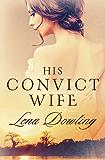 His Convict Wife (Convict Series)