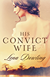 His Convict Wife (Convict Series)