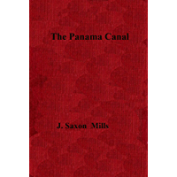 "The Abridged Version of ""The Panama Canal"": A history and description of the enterprise"