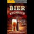 Das Bier Kochbuch, von deftig bis süß, Kochen mit Bier, die besten Bierrezepte