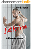 Just for You (Tome 3) - Effondrement