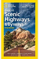 National Geographic Guide to Scenic Highways and Byways, 5th Edition: The 300 Best Drives in the U.S. Paperback