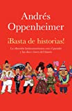 Basta de historias / Enough Stories: La Obsesion Latinoamericana Con El Pasado, las doce claves Del Futuro / Latin America's Obsession With the Past, and the Great Challenge of the Future