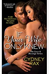 If Your Wife Only Knew (Love & Revenge Book 1) Kindle Edition