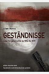 Geständnisse (Eine Vorgeschichte zu WIE DU MIR) (German Edition) Kindle Edition