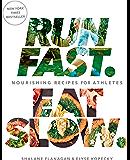 Run Fast. Eat Slow.: Nourishing Recipes for Athletes (English Edition)
