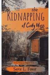 The Kidnapping of Cody Moss (Smoky Mountain Suspense Book 1) Kindle Edition