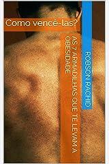 As 7 Armadilhas que te levam a Obesidade: Como vencê-las? eBook Kindle