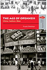 The Age of Openness: China before Mao (Understanding China: New Viewpoints on History and Culture Series) Kindle Edition