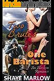 Two Brutes, One Barista: An Alaskan Romantic Comedy