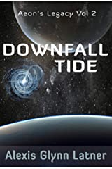 Downfall Tide (Aeon's Legacy Book 2) Kindle Edition