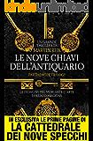 Le nove chiavi dell'antiquario (Parthenope Trilogy Vol. 1)