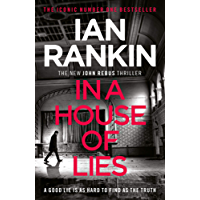 In a House of Lies: The Brand New Rebus Thriller (Inspector Rebus 22) (English Edition)