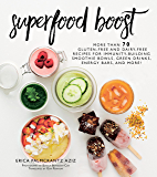 Superfood Boost: Immunity-Building Smoothie Bowls, Green Drinks, Energy Bars, and More!
